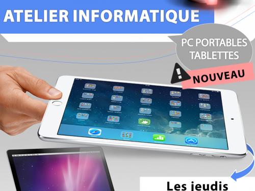 Nouveau ! Atelier Informatique PC Portables et Tablettes